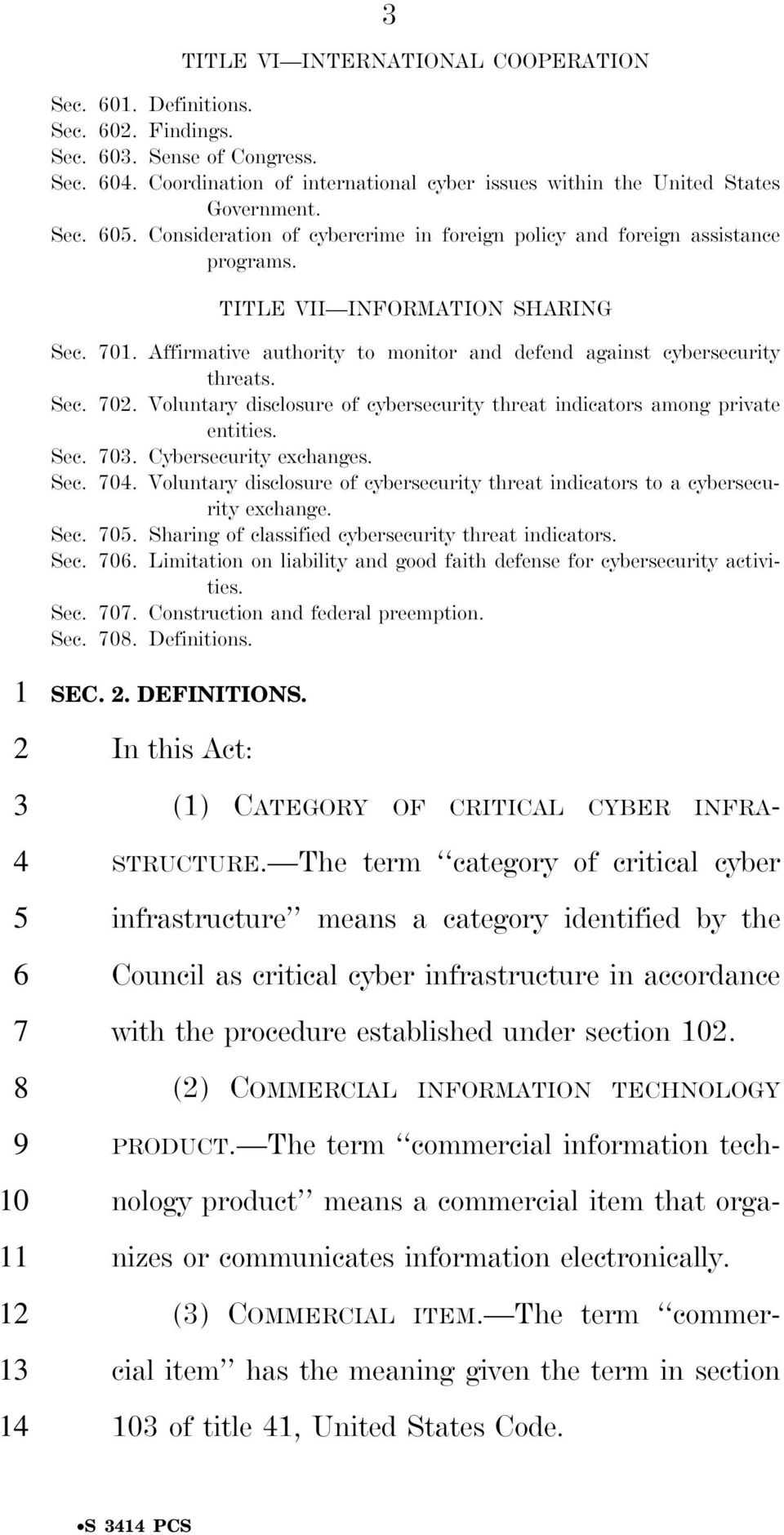 Voluntary disclosure of cybersecurity threat indicators among private entities. Sec. 03. Cybersecurity exchanges. Sec. 0. Voluntary disclosure of cybersecurity threat indicators to a cybersecurity exchange.