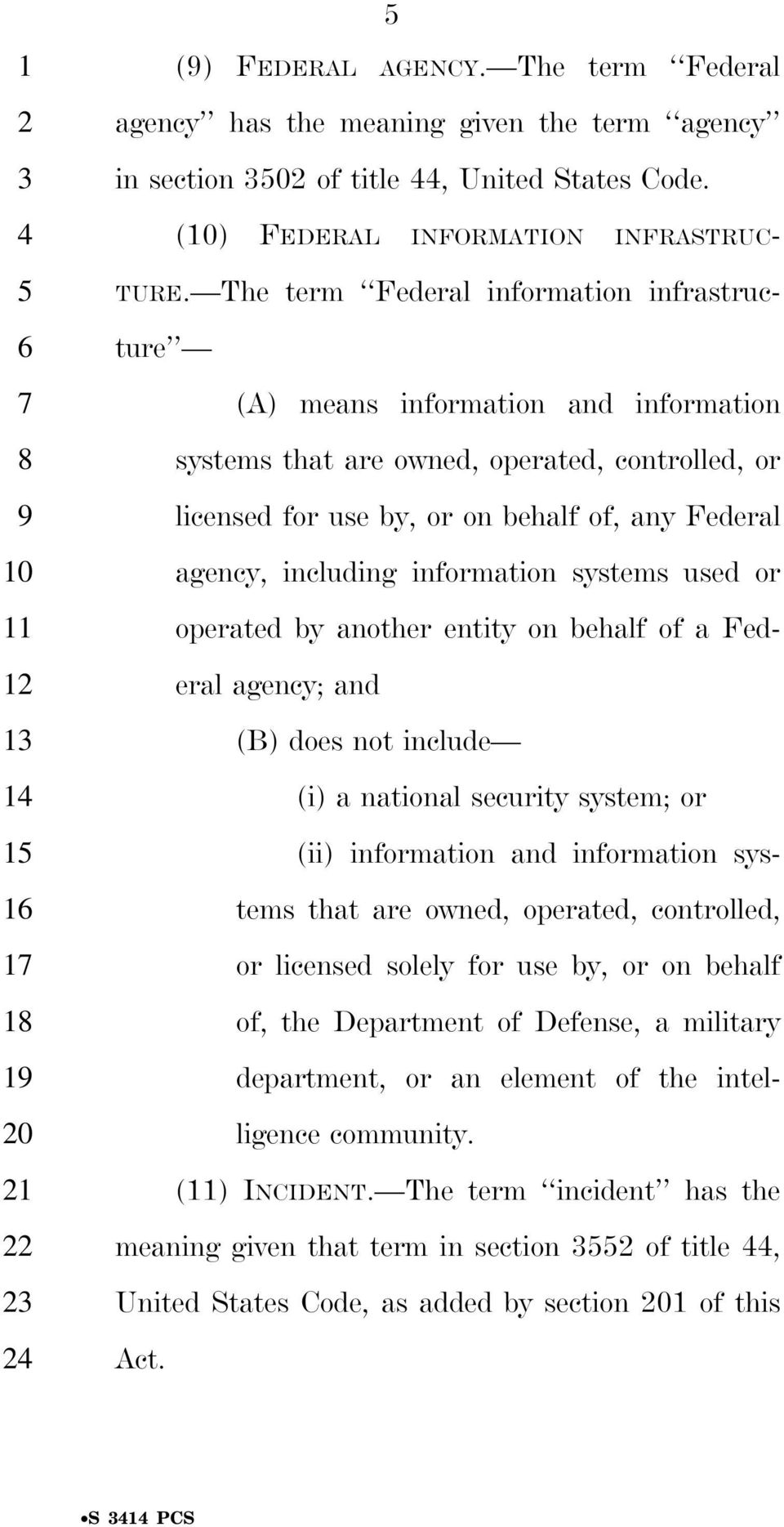 information systems used or operated by another entity on behalf of a Federal agency; and (B) does not include (i) a national security system; or (ii) information and information systems that are