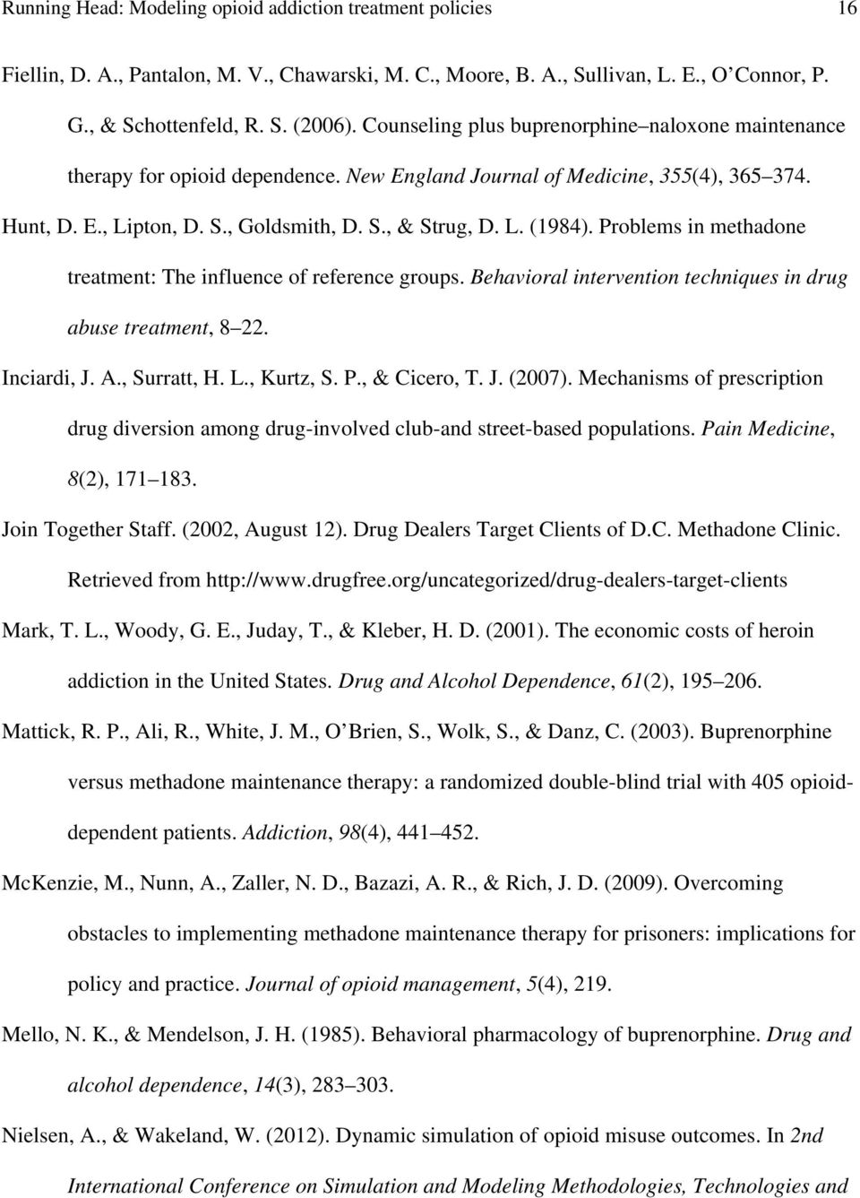 Problems in methadone treatment: The influence of reference groups. Behavioral intervention techniques in drug abuse treatment, 8 22. Inciardi, J. A., Surratt, H. L., Kurtz, S. P., & Cicero, T. J. (2007).