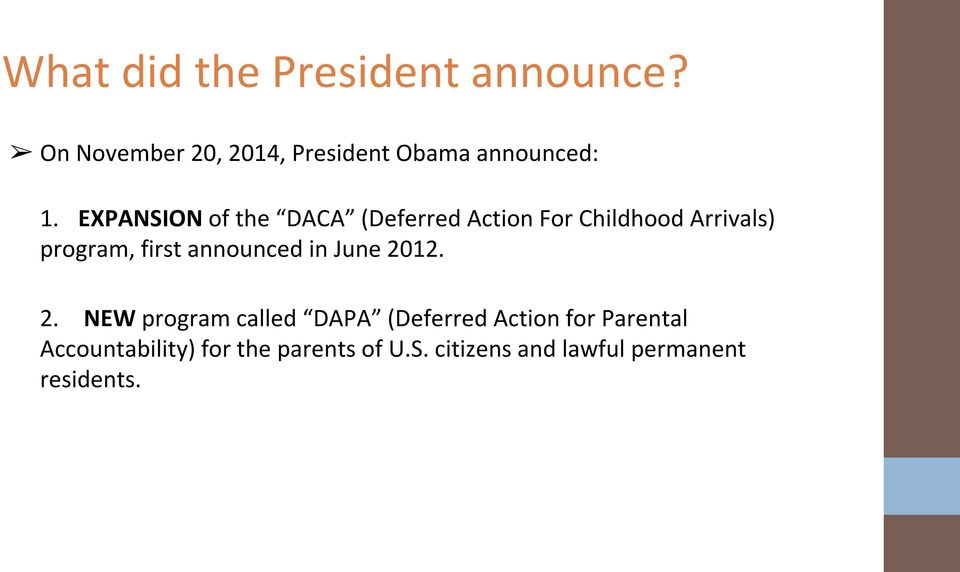 EXPANSION of the DACA (Deferred Action For Childhood Arrivals) program, first