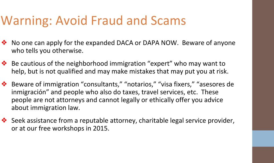 Beware of immigration consultants, notarios, visa fixers, asesores de inmigración and people who also do taxes, travel services, etc.