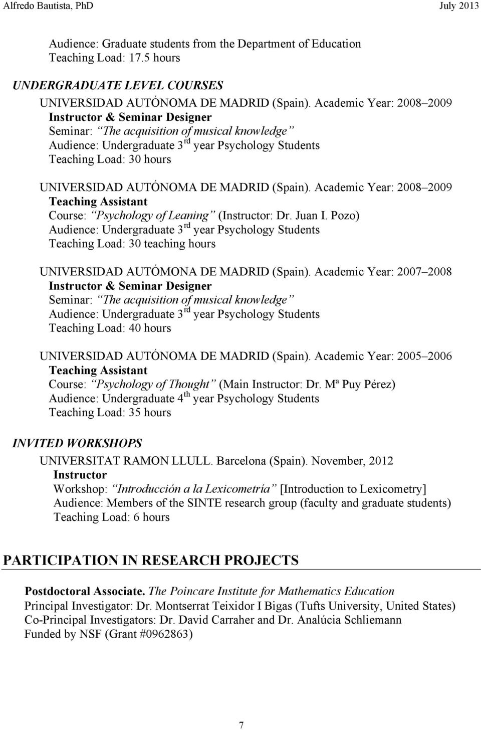 DE MADRID (Spain). Academic Year: 2008 2009 Teaching Assistant Course: Psychology of Leaning (Instructor: Dr. Juan I.