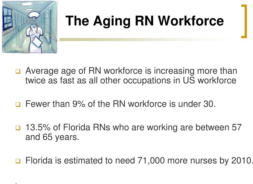 the RN workforce is under 30. 13.