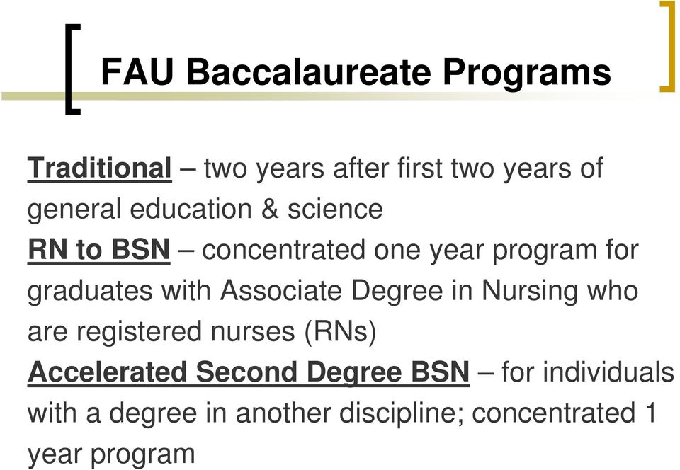 Associate Degree in Nursing who are registered nurses (RNs) Accelerated Second
