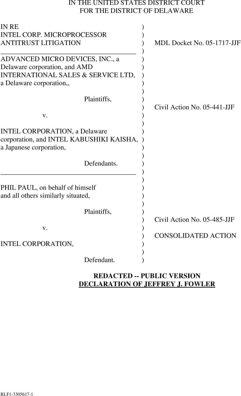 Plaintiffs, INTEL CORPORATION, a Delaware corporation, and INTEL KABUSHIKI KAISHA, a Japanese corporation, PHIL PAUL, on behalf of himself and all others