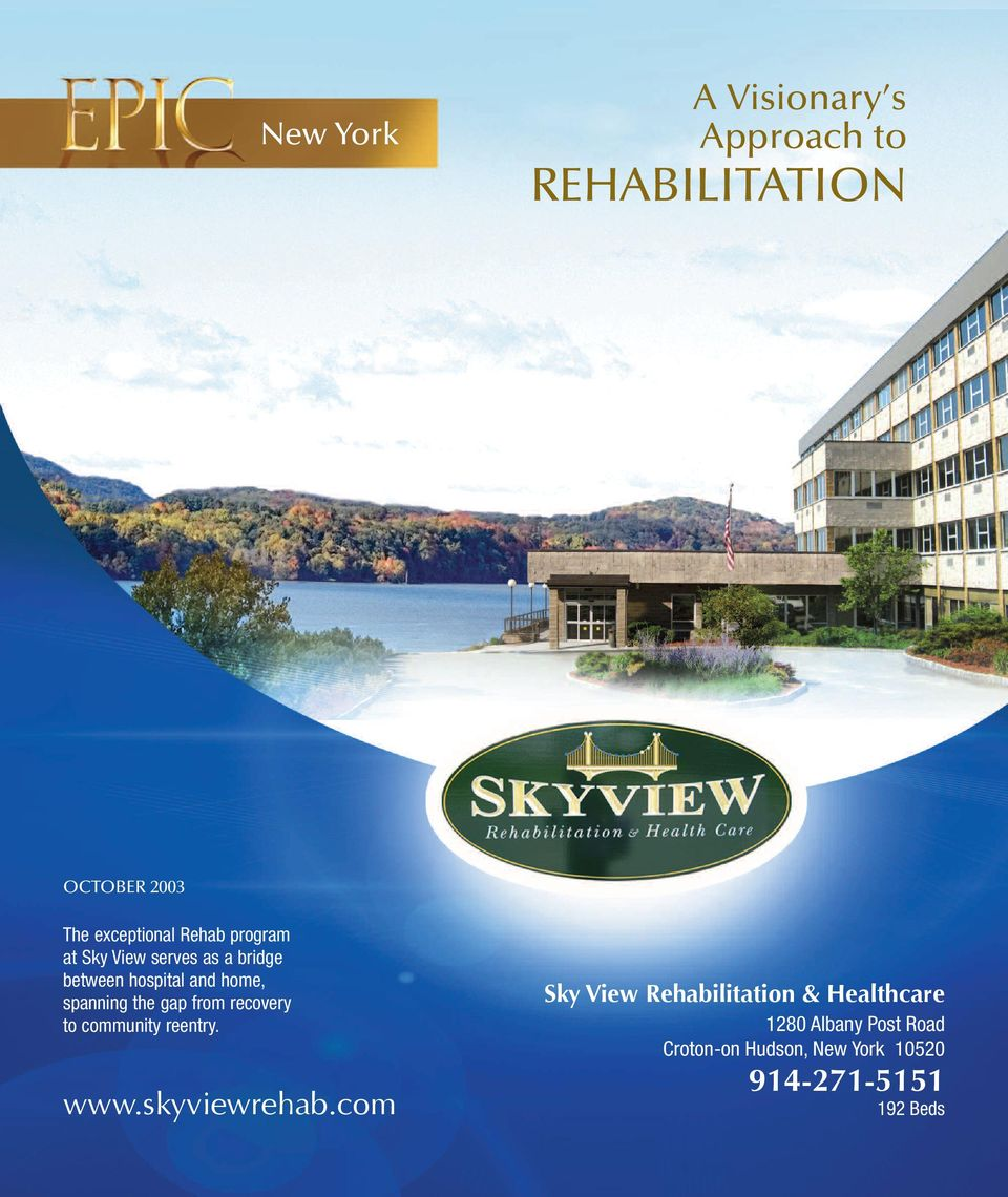 from recovery to community reentry. www.skyviewrehab.