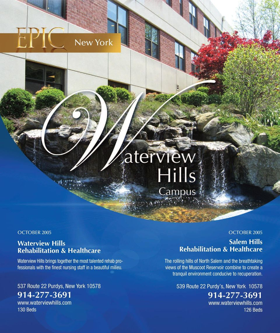 Salem Hills Rehabilitation & Healthcare The rolling hills of North Salem and the breathtaking views of the Muscoot Reservoir combine to