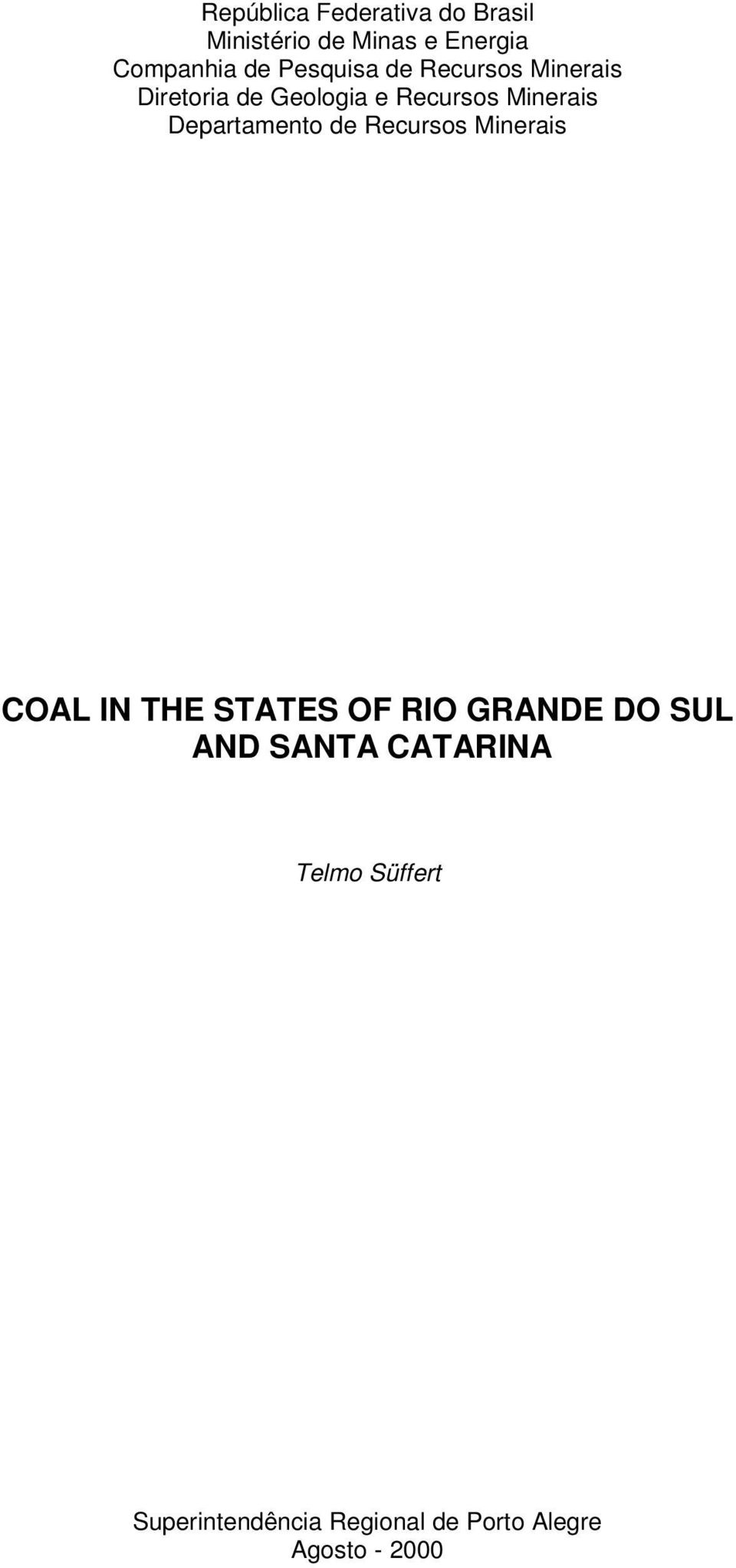Departamento de Recursos Minerais COAL IN THE STATES OF RIO GRANDE DO SUL