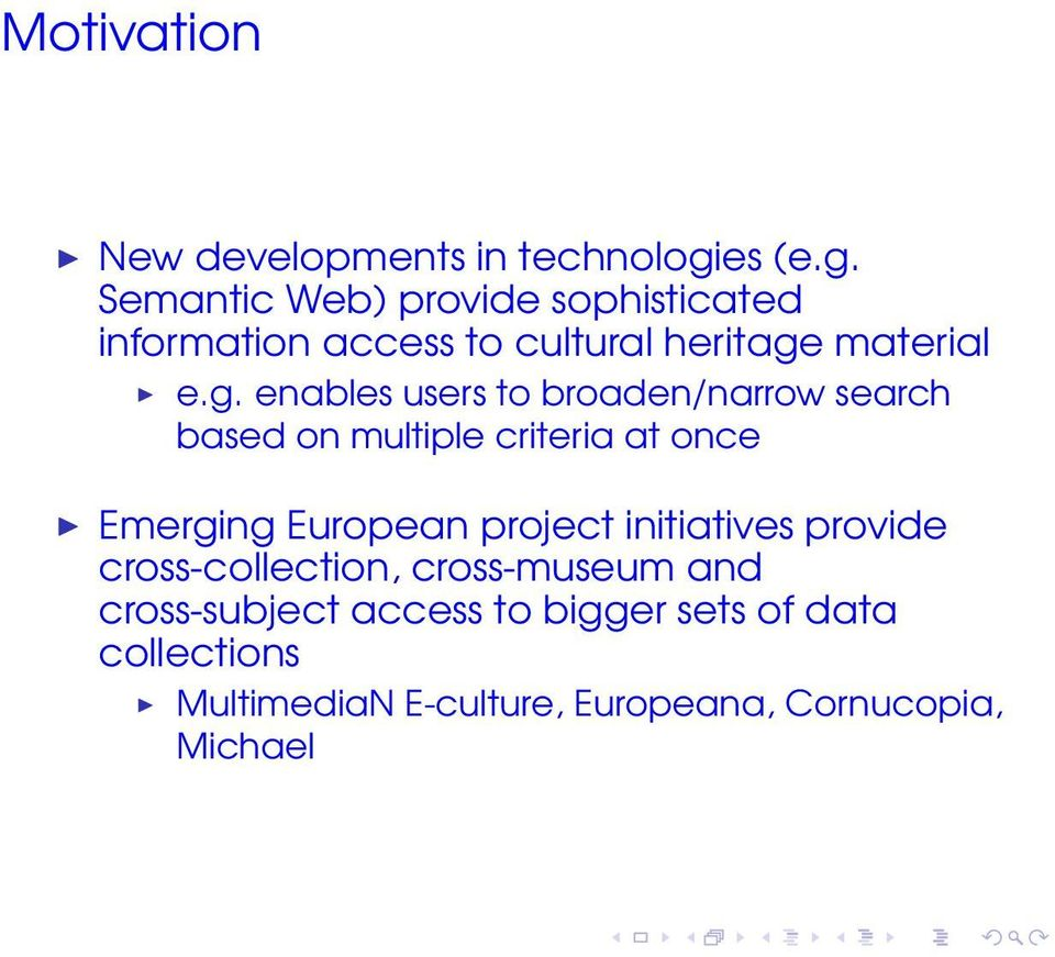 Semantic Web) provide sophisticated information access to cultural heritage