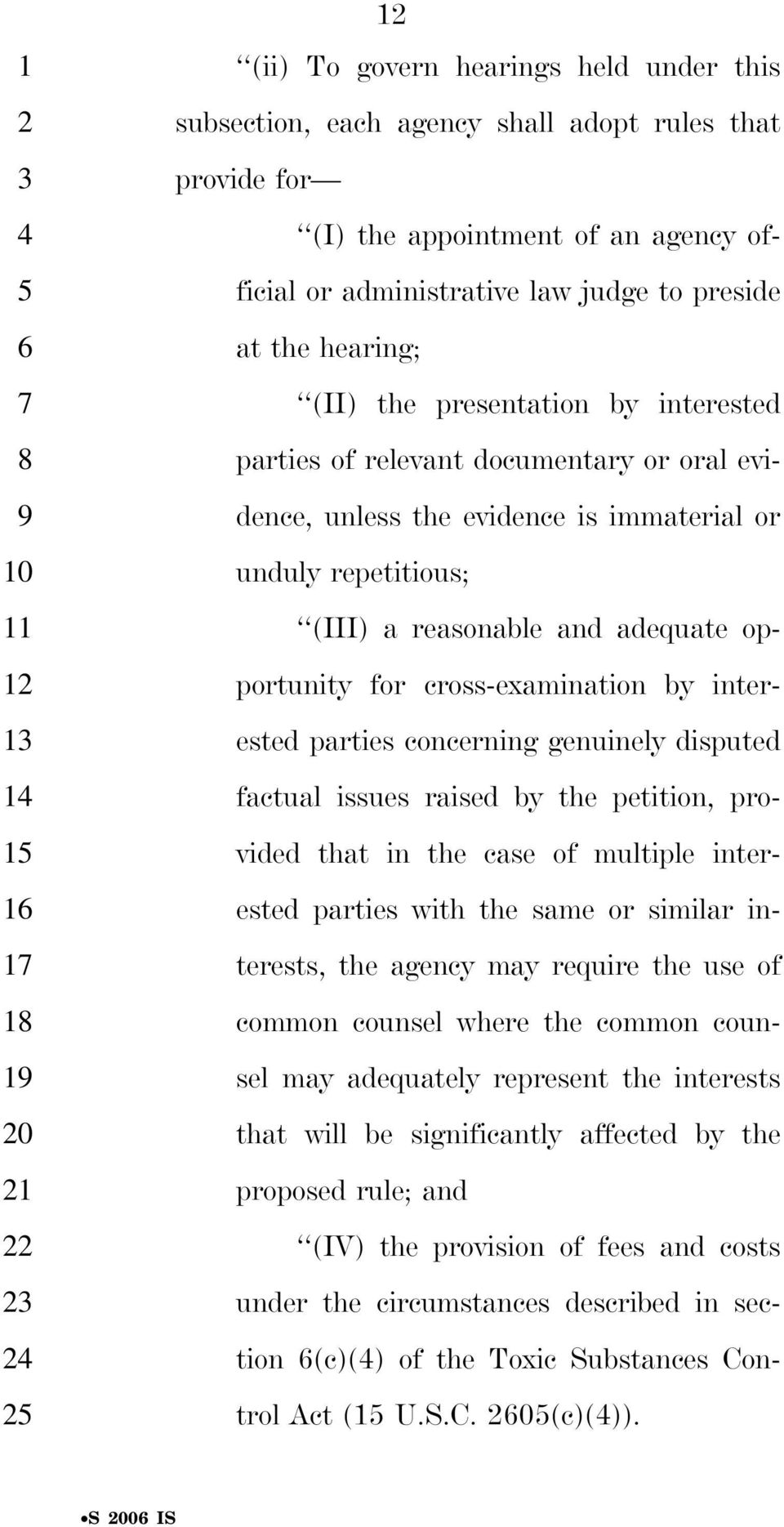 for cross-examination by inter- ested parties concerning genuinely disputed factual issues raised by the petition, pro- vided that in the case of multiple inter- ested parties with the same or