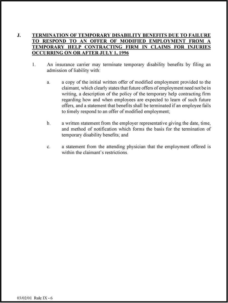 a copy of the initial written offer of modified employment provided to the claimant, which clearly states that future offers of employment need not be in writing, a description of the policy of the