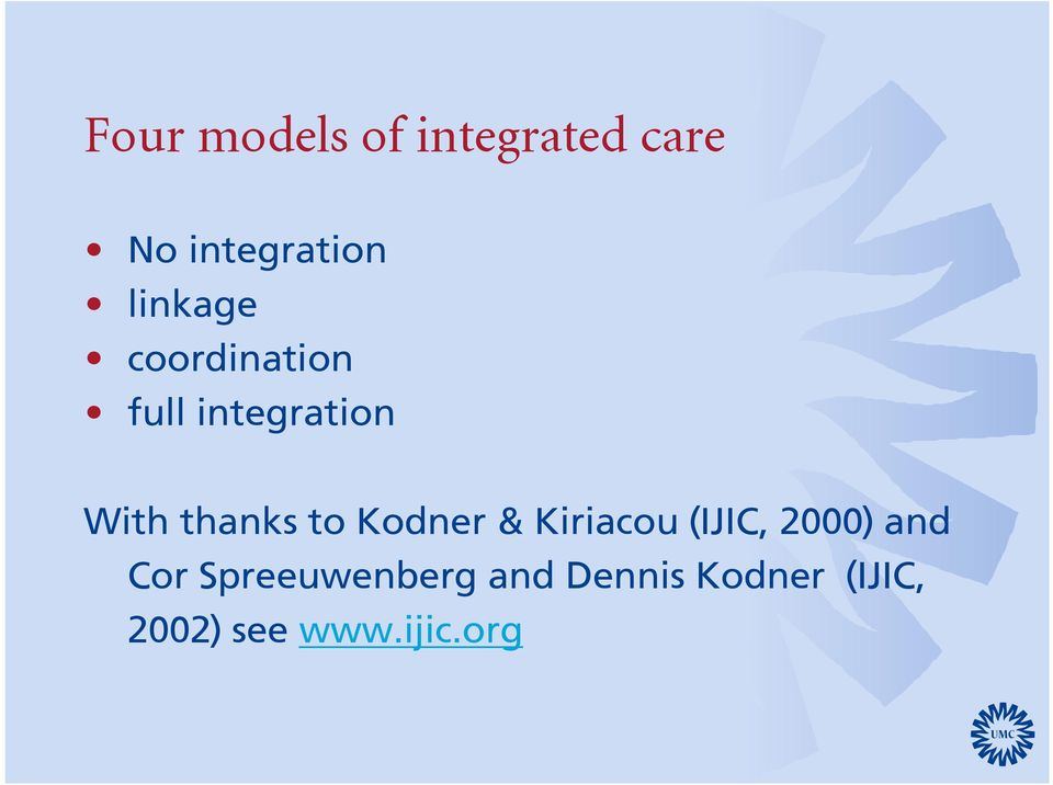 to Kodner & Kiriacou (IJIC, 2000) and Cor