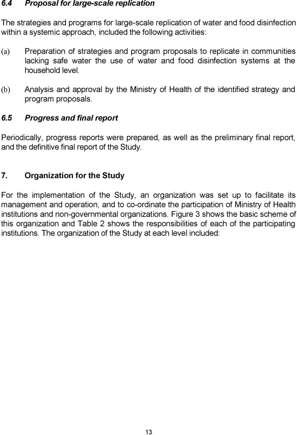 Analysis and approval by the Ministry of Health of the identified strategy and program proposals. 6.