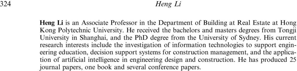 His current research interests include the investigation of information technologies to support engineering education, decision support systems for