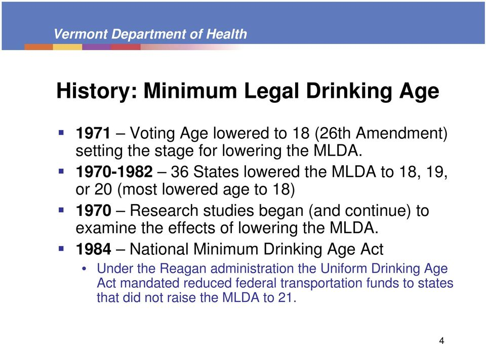 continue) to examine the effects of lowering the MLDA.
