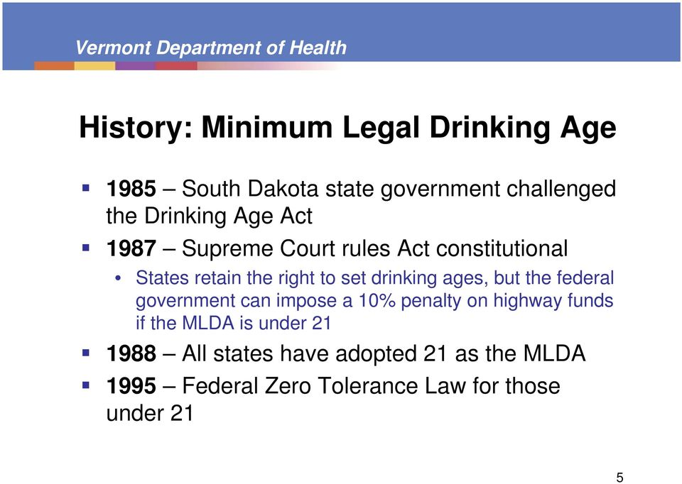 ages, but the federal government can impose a 10% penalty on highway funds if the MLDA is under