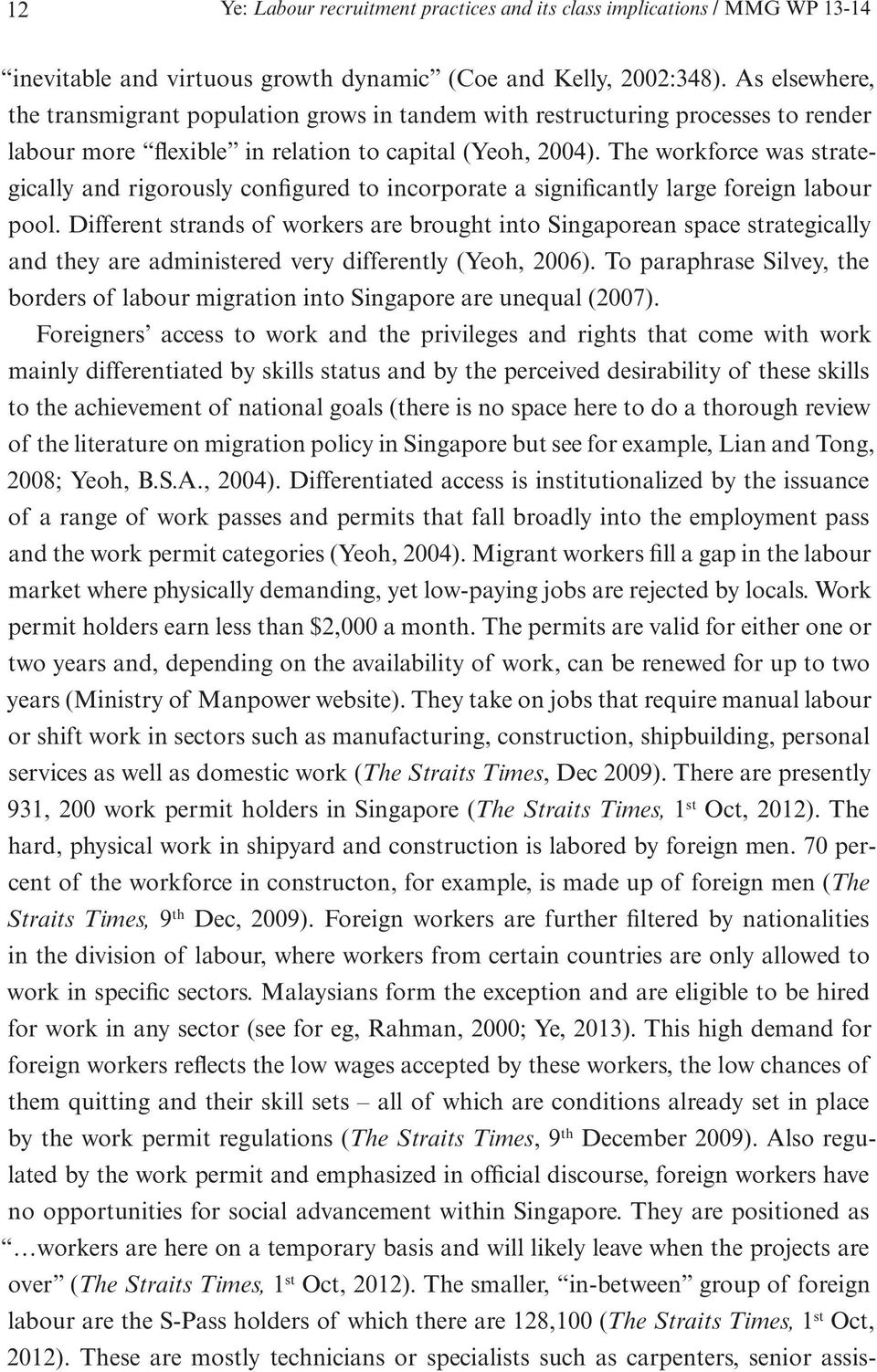 The workforce was strategically and rigorously configured to incorporate a significantly large foreign labour pool.