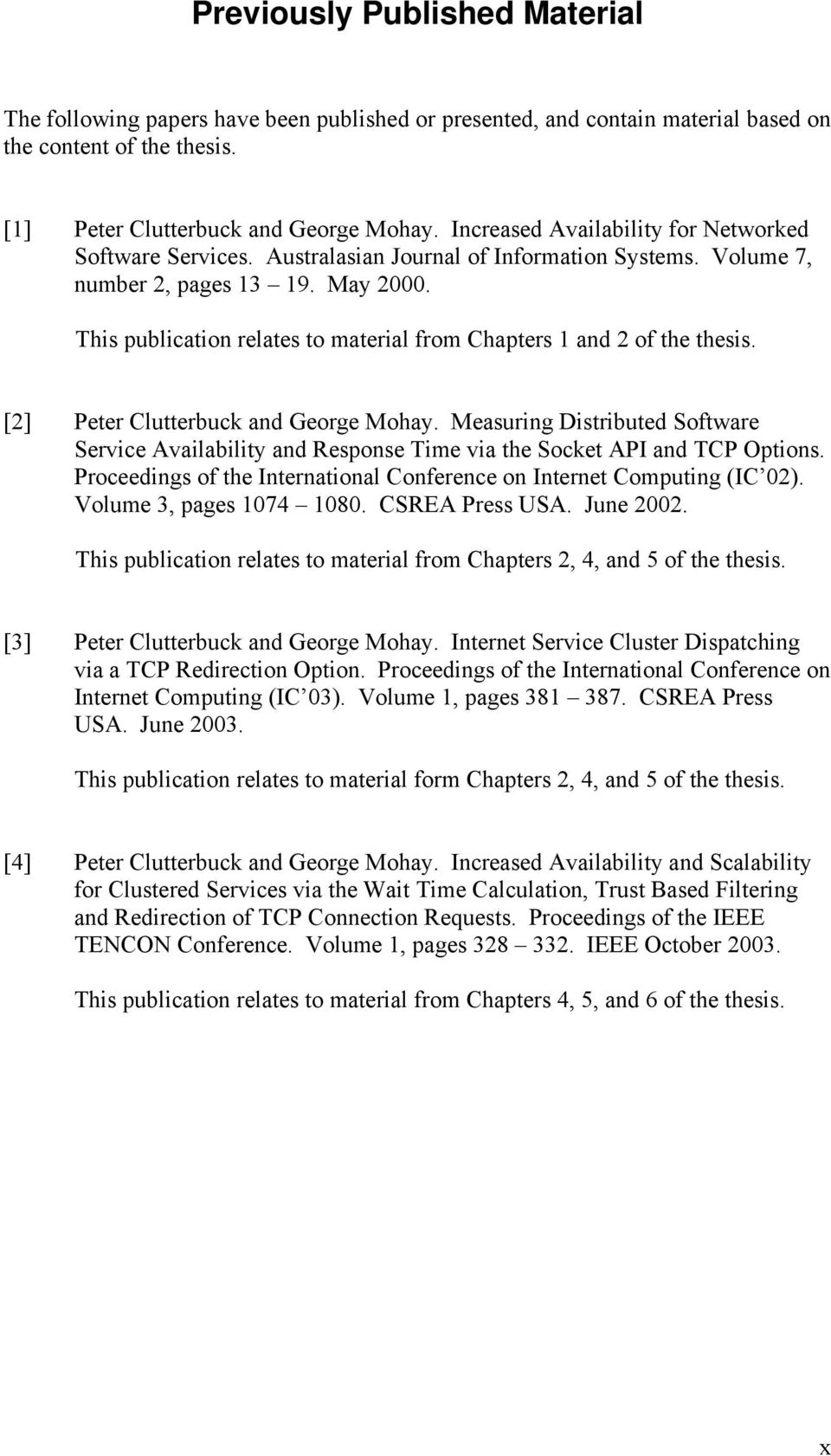 This publication relates to material from Chapters 1 and 2 of the thesis. [2] Peter Clutterbuck and George Mohay.