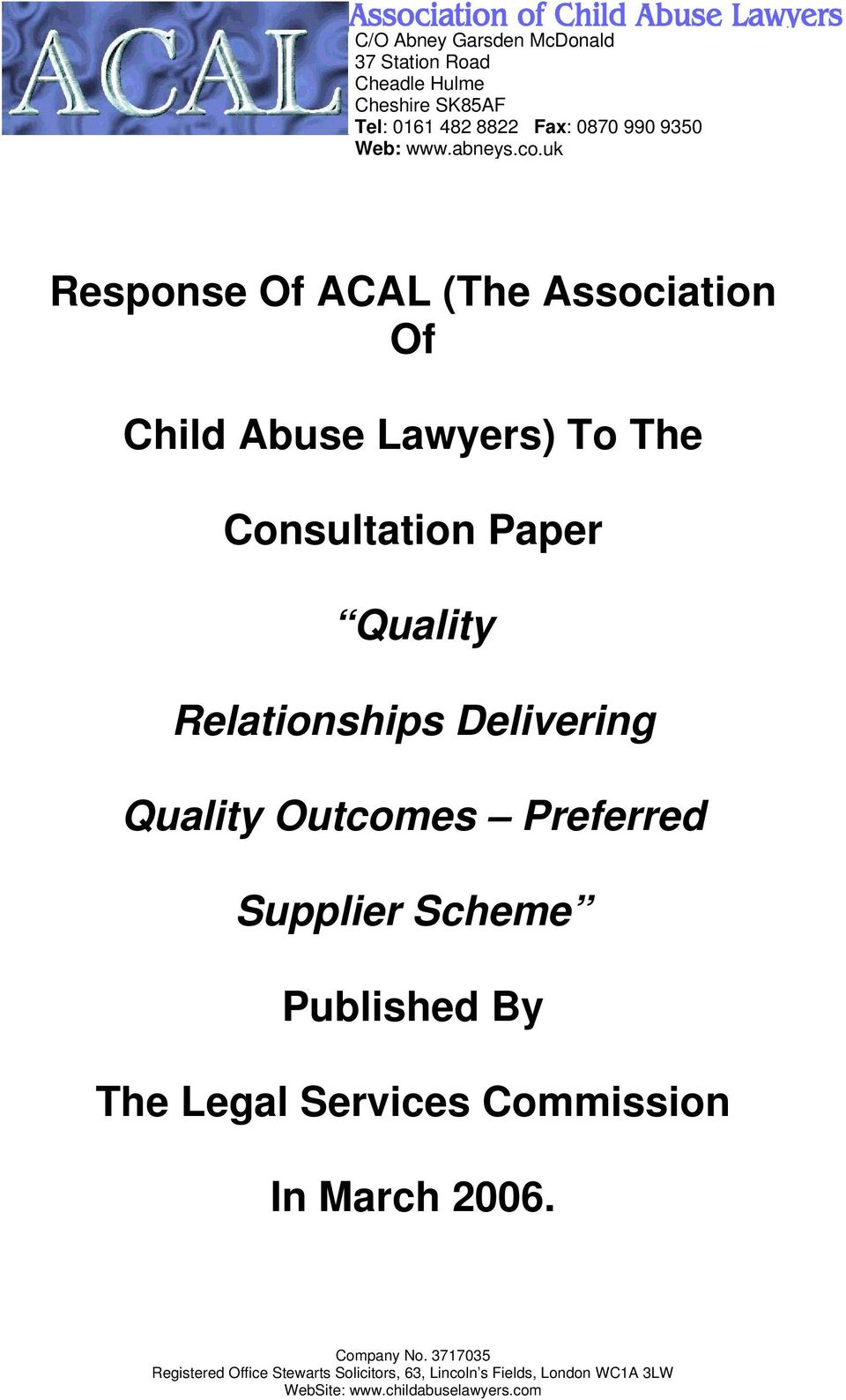 uk Response Of ACAL (The Association Of Child Abuse Lawyers) To The Consultation Paper Quality Relationships Delivering