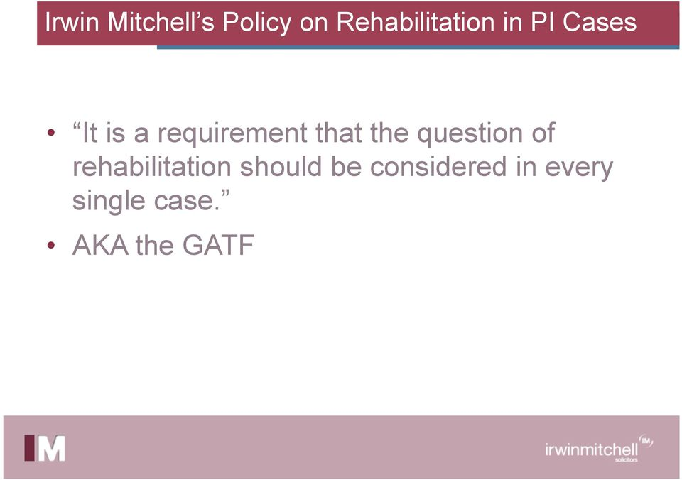 question of rehabilitation should be