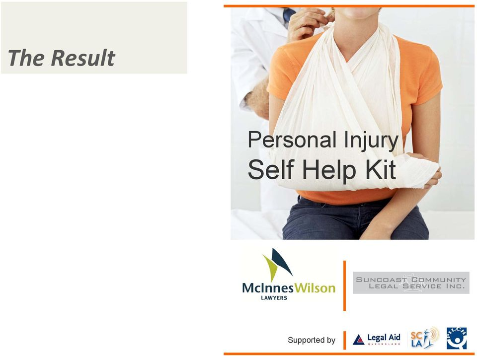 7827 Fax: 07 5451 1221 Personal Injury Self Help Kit Email: