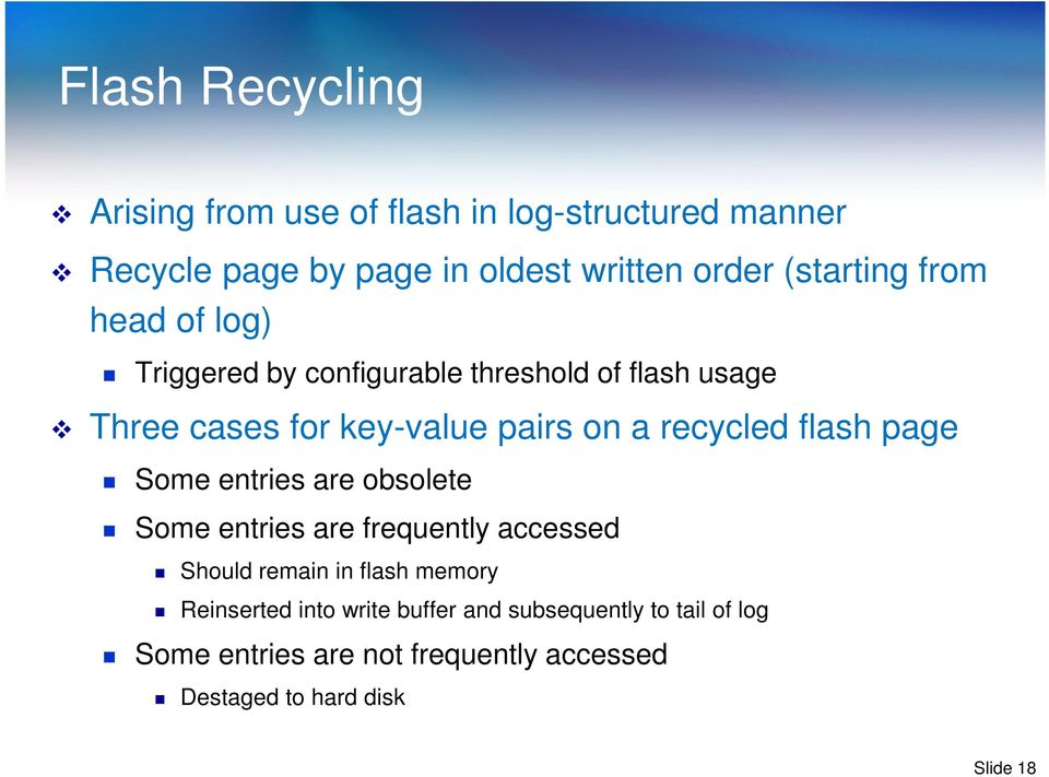 recycled flash page Some entries are obsolete Some entries are frequently accessed Should remain in flash memory