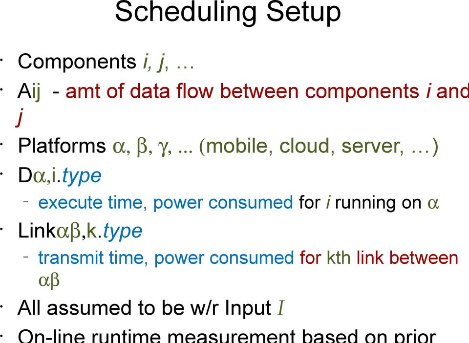 type execute time, power consumed for i running on α Linkαβ,k.