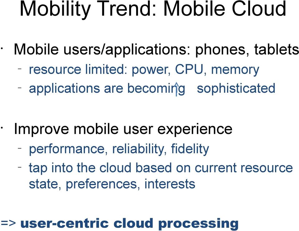mobile user experience performance, reliability, fidelity tap into the cloud