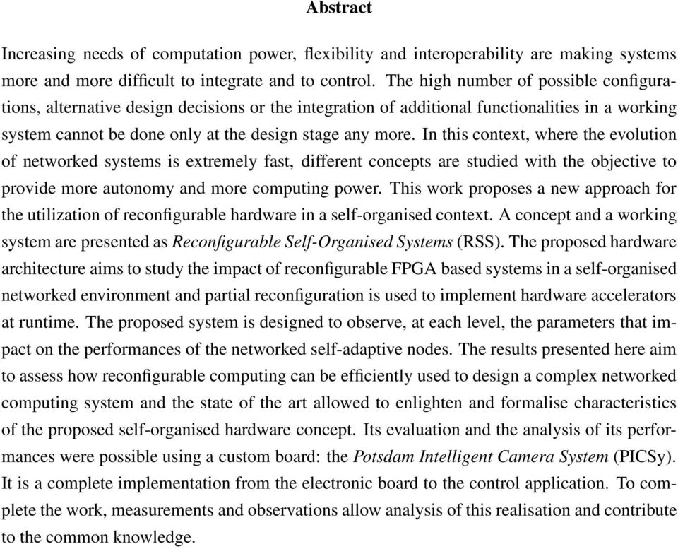 In this context, where the evolution of networked systems is extremely fast, different concepts are studied with the objective to provide more autonomy and more computing power.