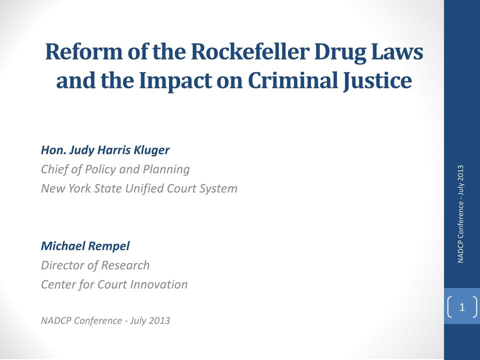 Unified Court System Michael Rempel Director of Research Center for