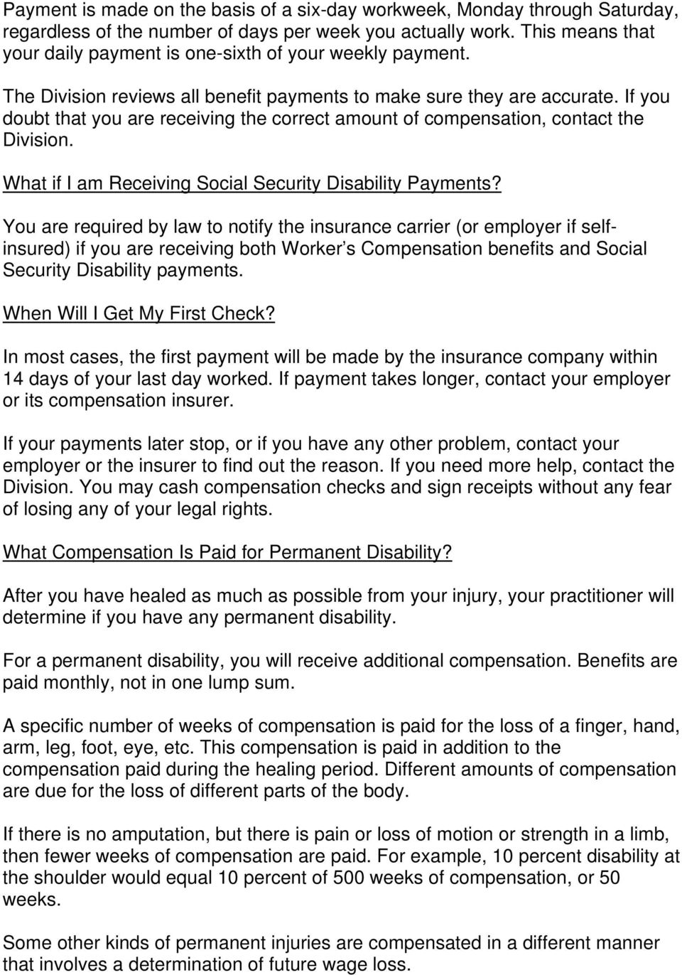 If you doubt that you are receiving the correct amount of compensation, contact the Division. What if I am Receiving Social Security Disability Payments?