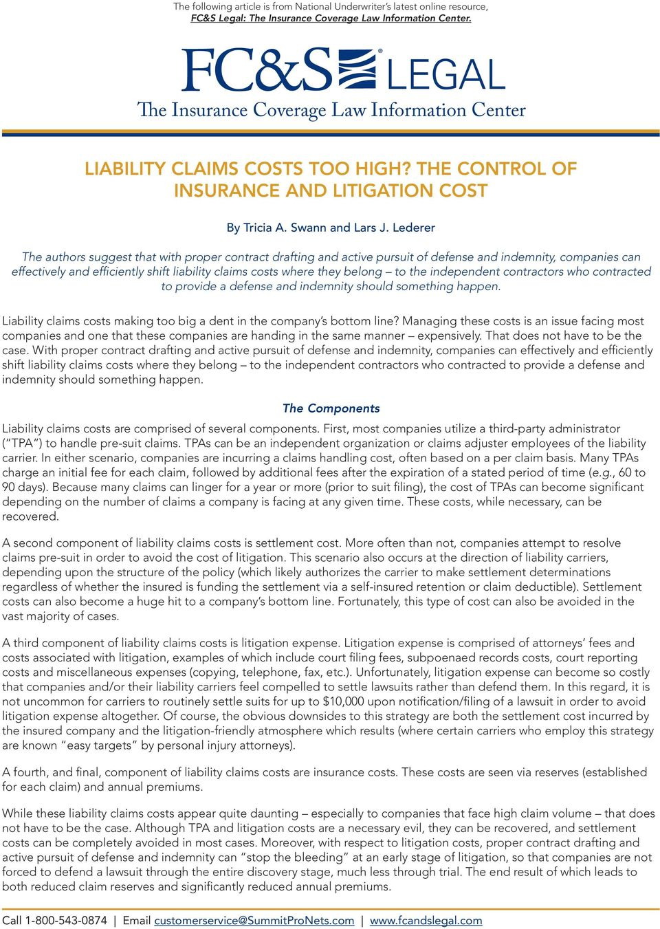 Lederer The authors suggest that with proper contract drafting and active pursuit of defense and indemnity, companies can effectively and efficiently shift liability claims costs where they belong to