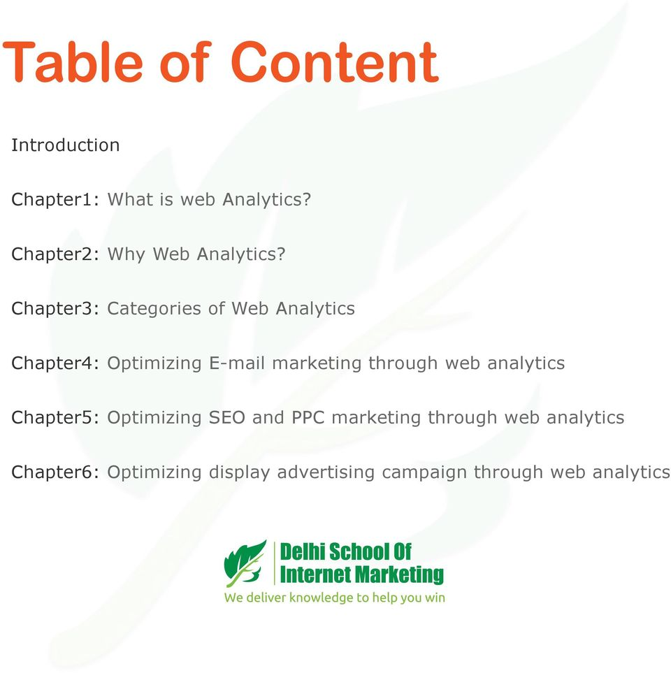 Chapter3: Categories of Web Analytics Chapter4: Optimizing E-mail marketing