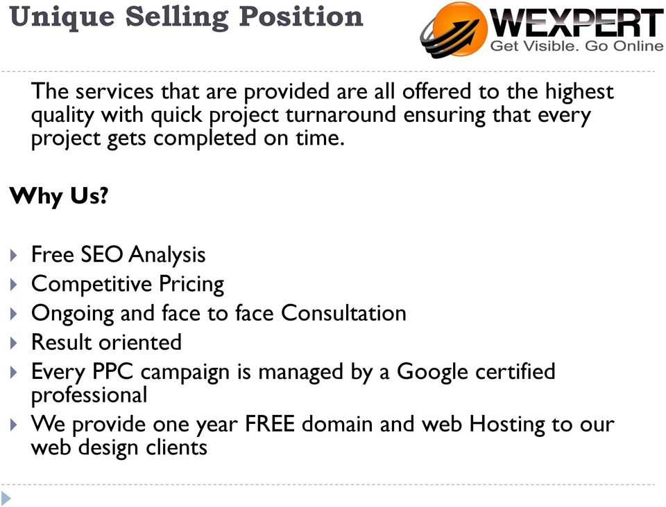 Free SEO Analysis Competitive Pricing Ongoing and face to face Consultation Result oriented Every PPC
