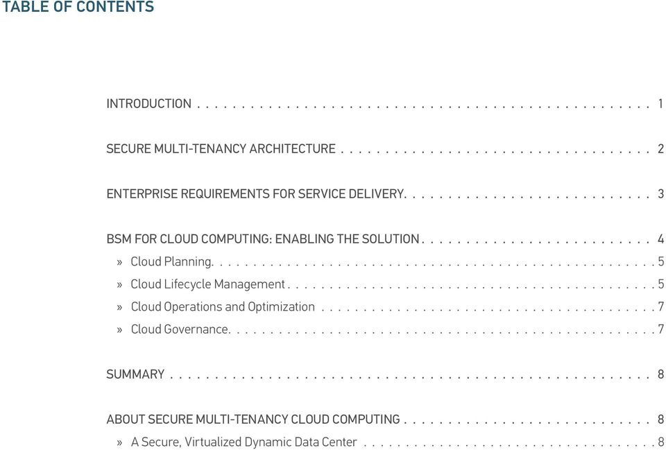 ......................... 4»» Cloud Planning 5»» Cloud Lifecycle Management 5»» Cloud Operations and Optimization 7»» Cloud Governance 7 Summary.