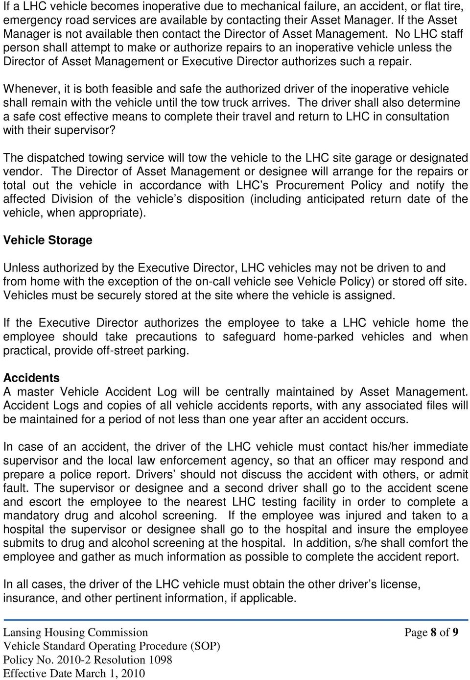 No LHC staff person shall attempt to make or authorize repairs to an inoperative vehicle unless the Director of Asset Management or Executive Director authorizes such a repair.