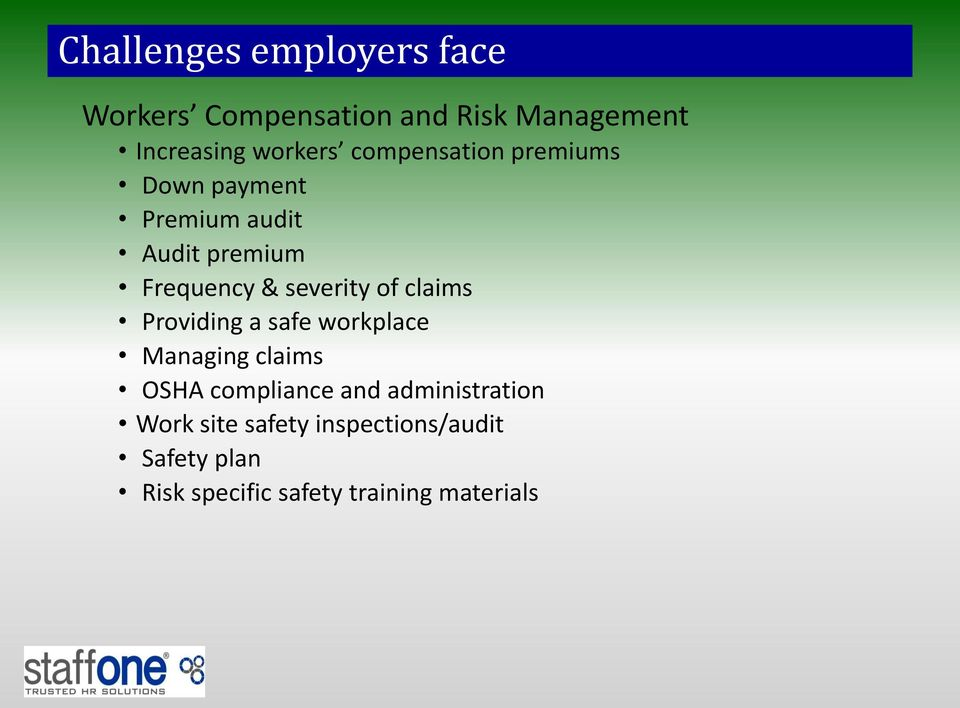 of claims Providing a safe workplace Managing claims OSHA compliance and