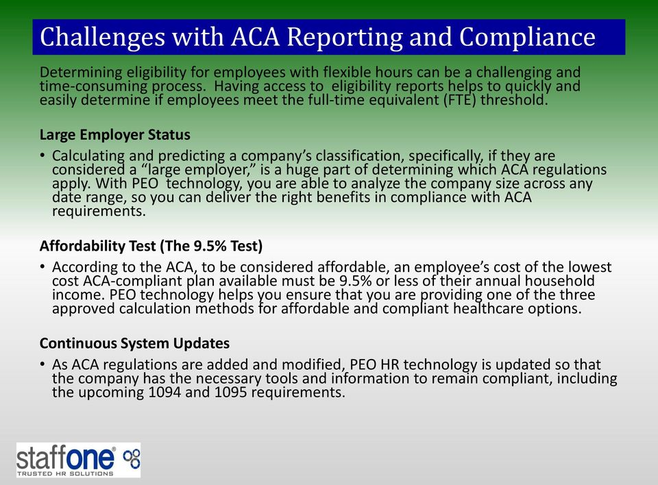 Large Employer Status Calculating and predicting a company s classification, specifically, if they are considered a large employer, is a huge part of determining which ACA regulations apply.