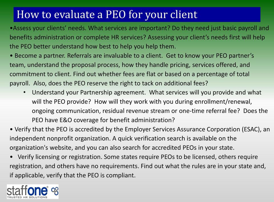 Get to know your PEO partner s team, understand the proposal process, how they handle pricing, services offered, and commitment to client.