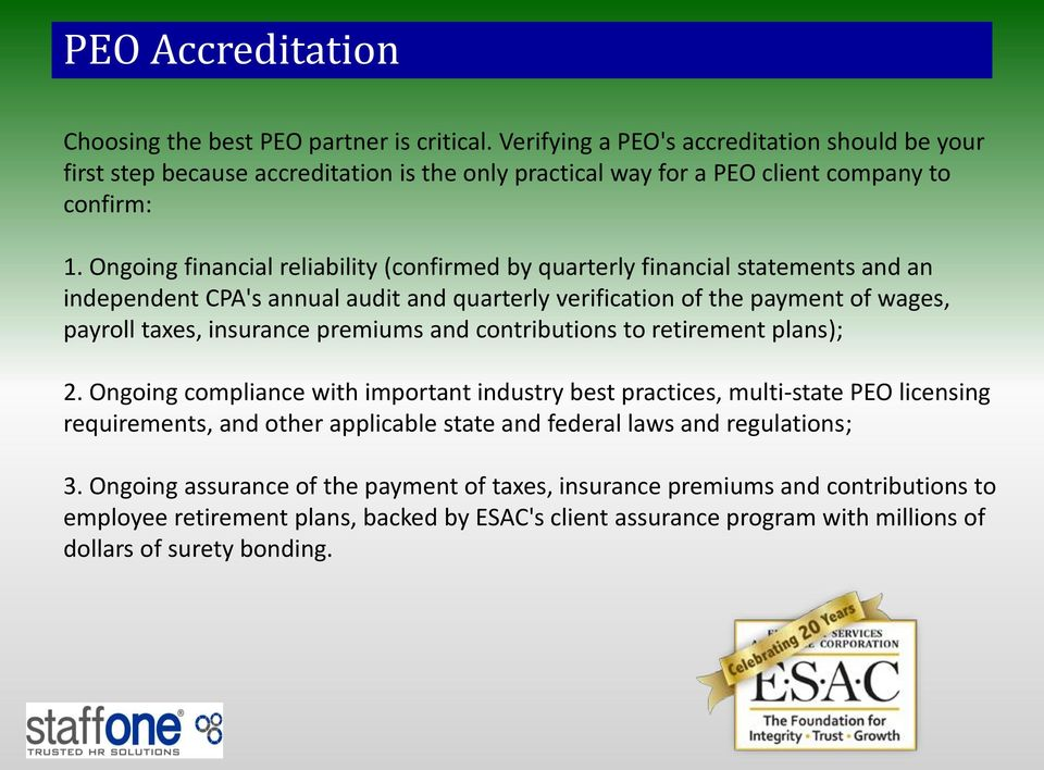 Ongoing financial reliability (confirmed by quarterly financial statements and an independent CPA's annual audit and quarterly verification of the payment of wages, payroll taxes, insurance premiums