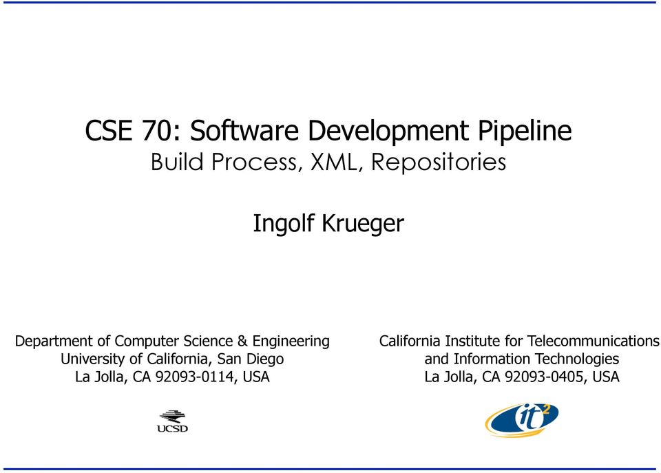 CSE 70: Software Development Pipeline Build Process, XML
