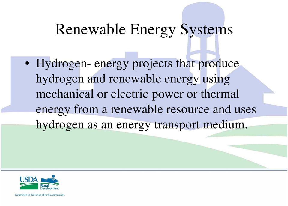 or electric power or thermal energy from a renewable