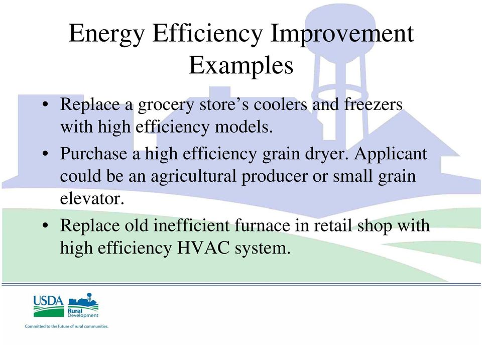 Purchase a high efficiency grain dryer.