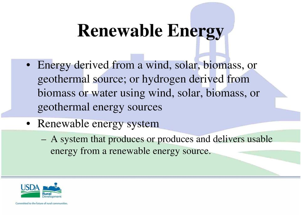biomass, or geothermal energy sources Renewable energy system A system