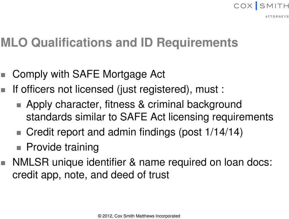 licensing requirements Credit report and admin findings (post 1/14/14) Provide training NMLSR unique