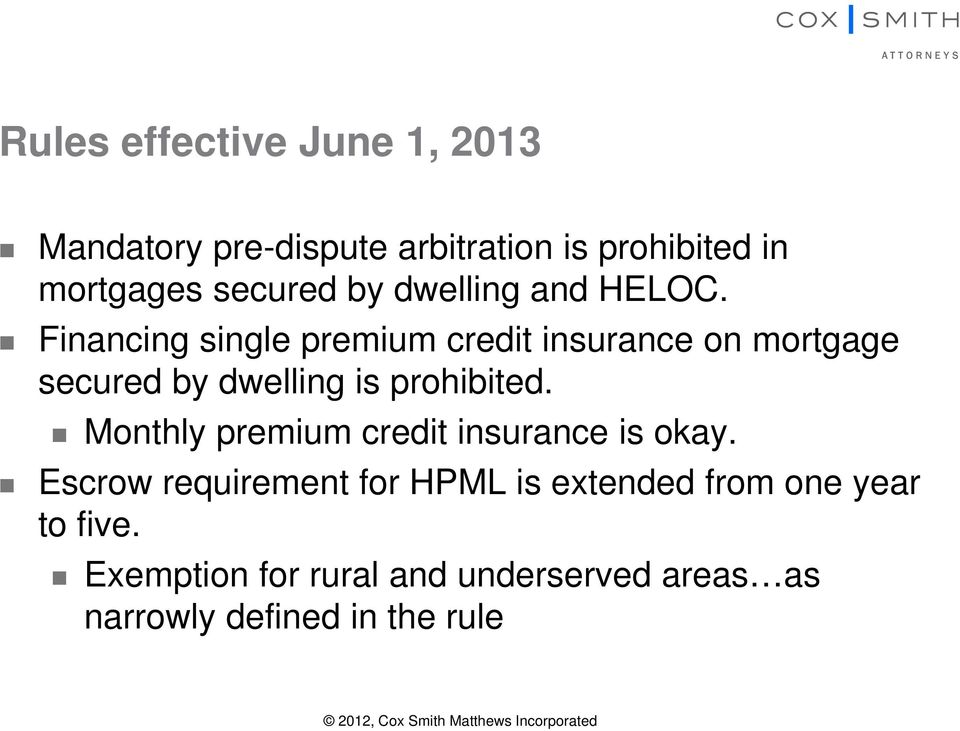 Financing single premium credit insurance on mortgage secured by dwelling is prohibited.