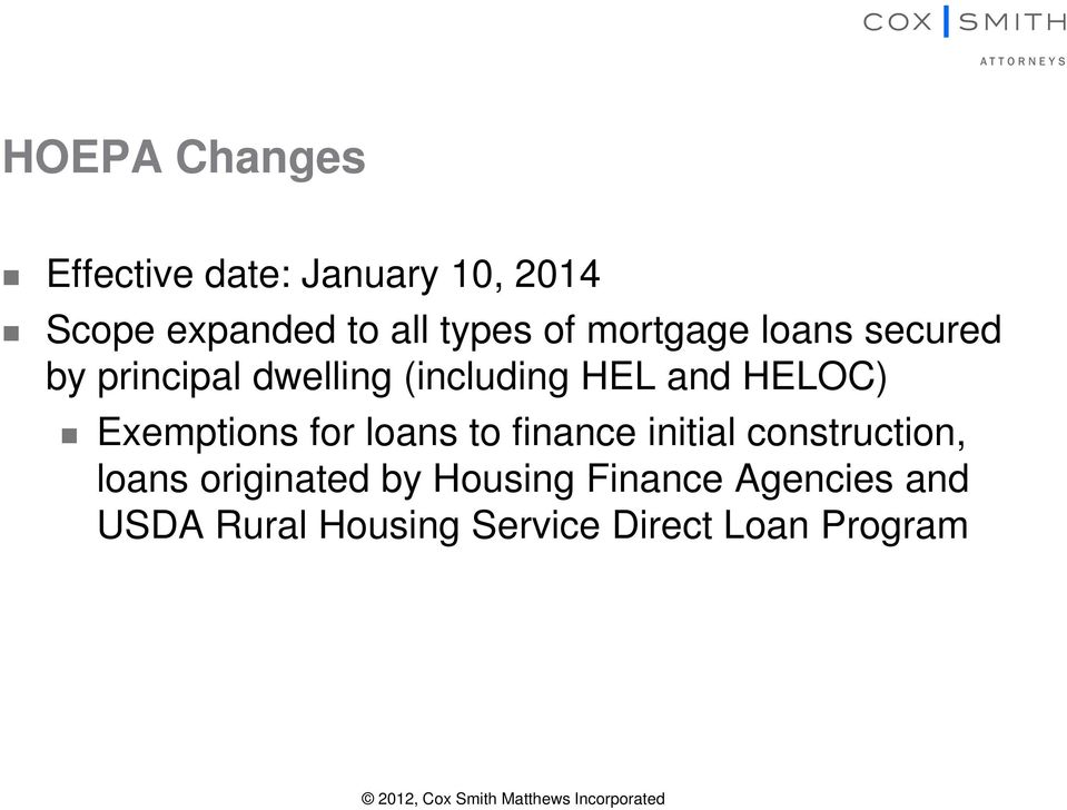 for loans to finance initial construction, loans originated by Housing Finance