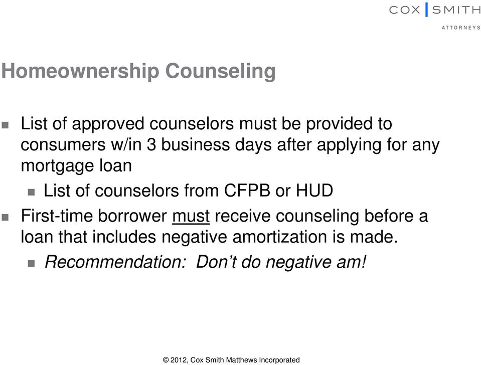 First-time borrower must receive counseling before a loan that includes negative