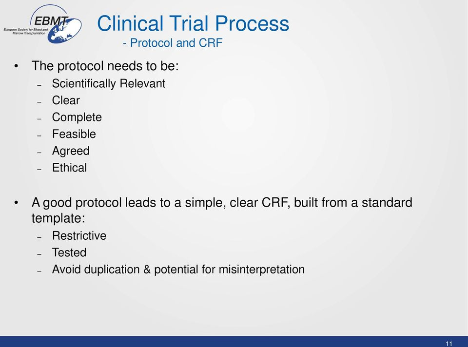 good protocol leads to a simple, clear CRF, built from a standard