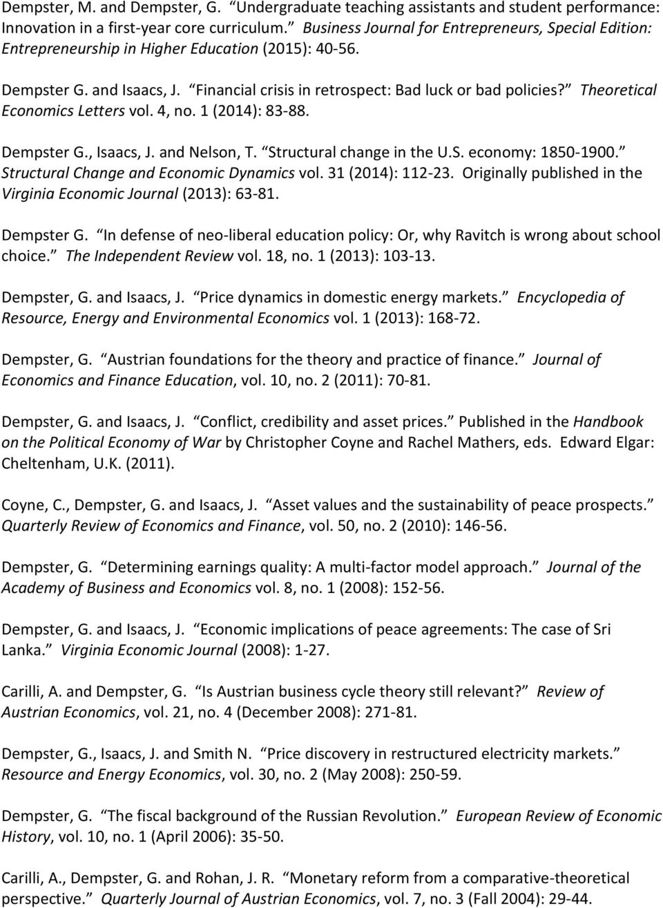 Theoretical Economics Letters vol. 4, no. 1 (2014): 83-88. Dempster G., Isaacs, J. and Nelson, T. Structural change in the U.S. economy: 1850-1900. Structural Change and Economic Dynamics vol.